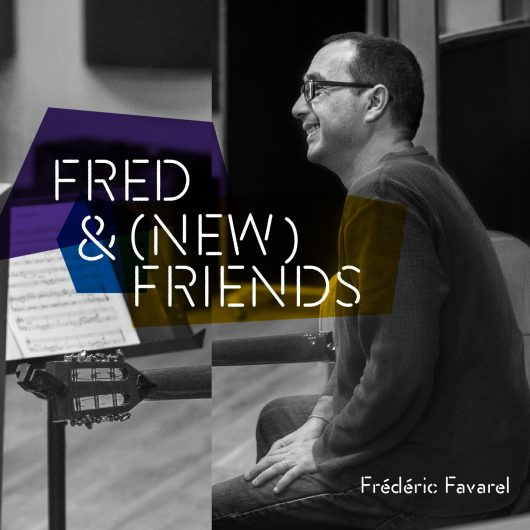 Frédéric Favarel - Fred & (New) friends
